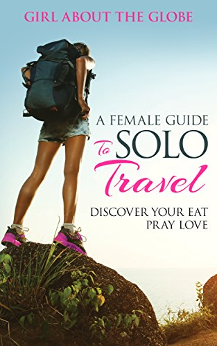 A Female Guide To Solo Travel - Discover Your Eat Pray Love image